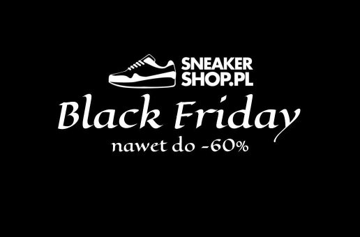 """Black Friday"" na Sneakershop.pl przeceny do -60%"